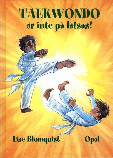bokomslag Taekwondo är inte på låtsas!