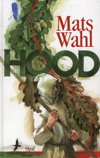 bokomslag Hood : berättelsen om hur Robin Locksley blev Robin Hood