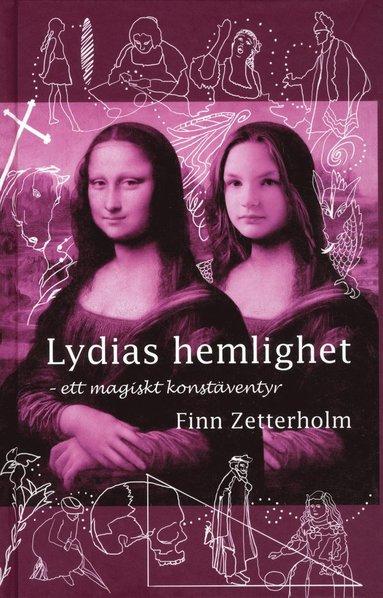 bokomslag Lydias hemlighet : ett magiskt konstäventyr
