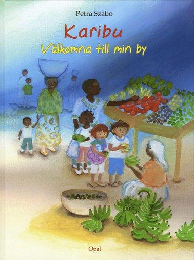 bokomslag Karibu : välkomna till min by