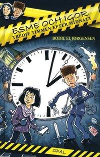 bokomslag Esme och Igor : tredje timmen efter midnatt