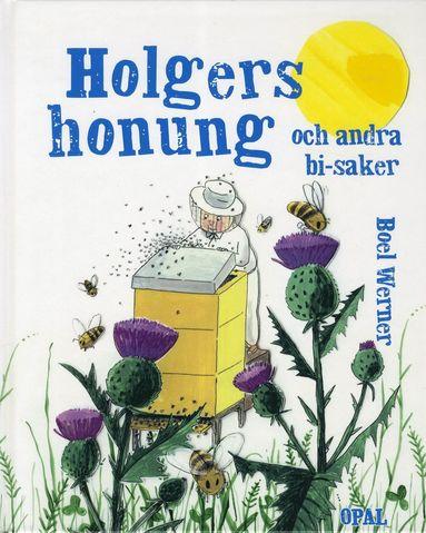 bokomslag Holgers honung och andra bi-saker