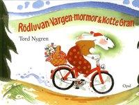 bokomslag Rödluvan, Vargen, mormor och Kotte Gran