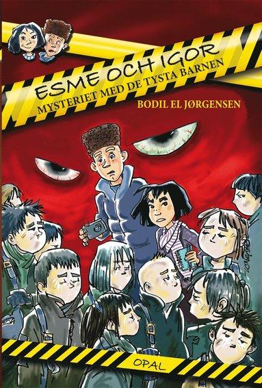 bokomslag Esme och Igor : mysteriet med de tysta barnen