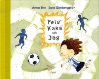 bokomslag Pelé, Kaká och jag