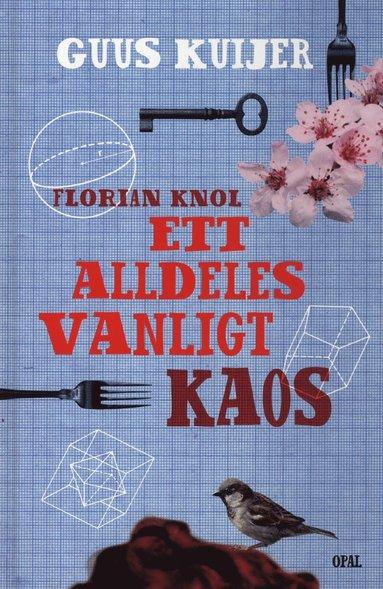 bokomslag Florian Knol - Ett alldeles vanligt kaos