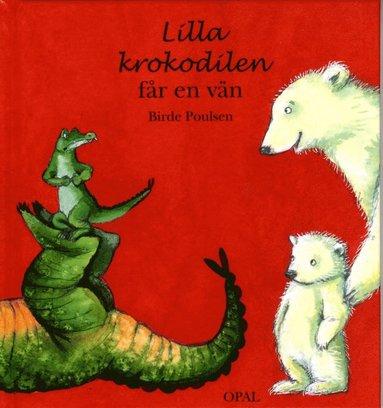 bokomslag Lilla krokodilen får en vän