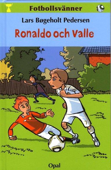bokomslag Fotbollsvänner. Ronaldo och Valle