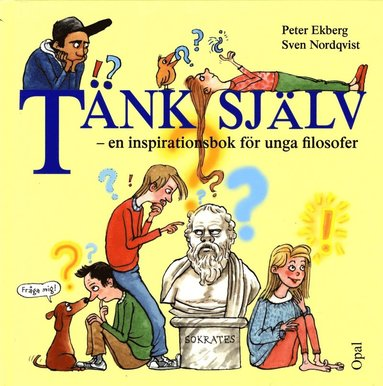bokomslag Tänk själv : en inspirationsbok för unga filosofer
