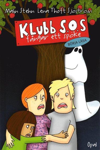 bokomslag Klubb S.O.S. fångar ett spöke