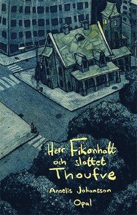 bokomslag Herr Fikonhatt och slottet Thoufve