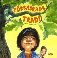 bokomslag Förbaskade träd!