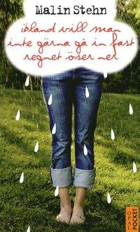 bokomslag Ibland vill man inte gärna gå in fast regnet öser ner