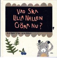bokomslag Vad ska Lilla Nallen göra nu?