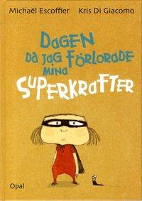 bokomslag Dagen då jag förlorade mina superkrafter