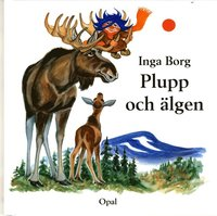 bokomslag Plupp och älgen