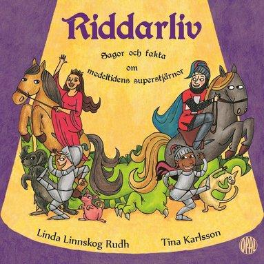bokomslag Riddarliv : sagor och fakta om medeltidens superstjärnor