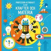 bokomslag Professor Astrokatt bland krafter och materia
