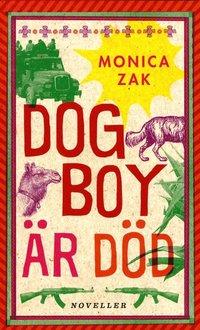 bokomslag Dogboy är död : noveller