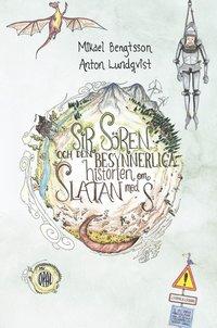 bokomslag Sir Sören och den besynnerliga historien om Slatan med S