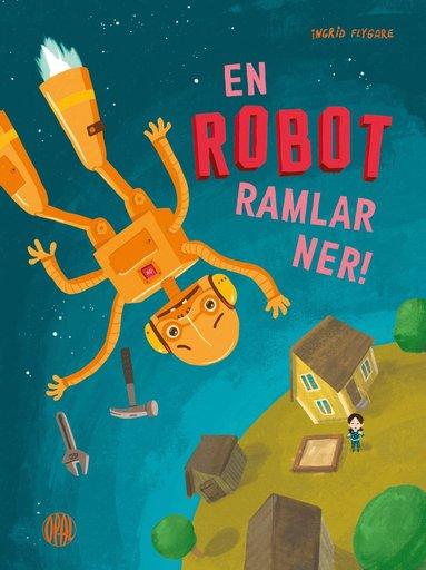 bokomslag En robot ramlar ner