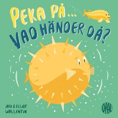 bokomslag Peka på, vad händer då?