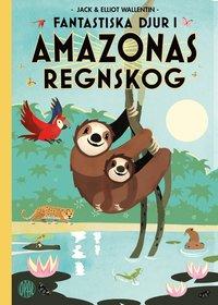 bokomslag Fantastiska djur i Amazonas regnskog