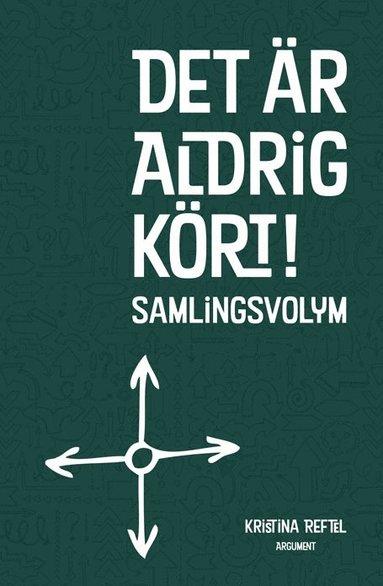 bokomslag Det är aldrig kört! : Samlingsvolym