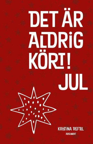 bokomslag Det är aldrig kört! : Jul