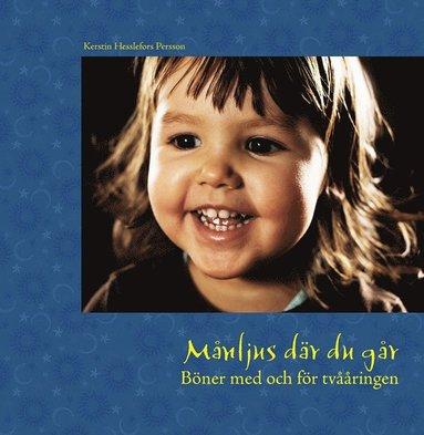 bokomslag Månljus där du går : böner för och med tvååringen