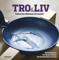bokomslag Tro och liv : texter för reflektion och samtal