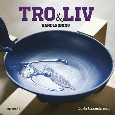 bokomslag Tro och liv : handledning