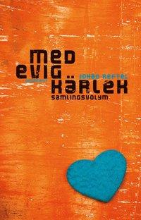 bokomslag Med evig kärlek : samlingsvolym