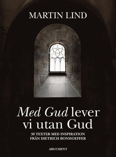bokomslag Med Gud lever vi utan Gud