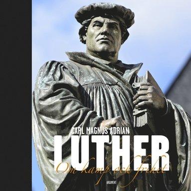 bokomslag Luther : om kamp och frihet
