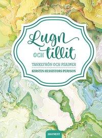 bokomslag Lugn och tillit : tankefrön och psalmer