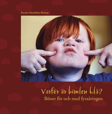 bokomslag Varför är himlen blå? : böner för och med barn