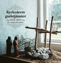 bokomslag Kyrkoårets gudstjänster 2018-2019