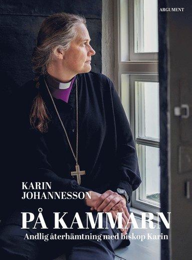 bokomslag På kammarn : andlig återhämtning med biskop Karin