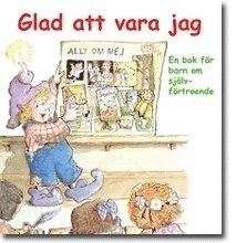 bokomslag Glad att vara jag : en bok för barn om självförtroende