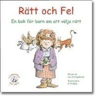 bokomslag Rätt och fel : en bok för barn om att välja rätt