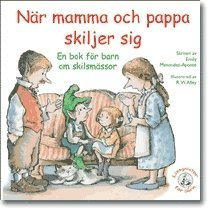 bokomslag När mamma och pappa skiljer sig : en bok för barn om skilsmässor