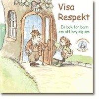 bokomslag Visa respekt : en bok för barn om att bry sig om