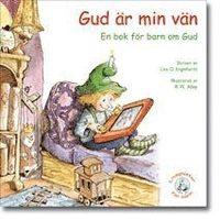 bokomslag Gud är min vän : en bok för barn om Gud