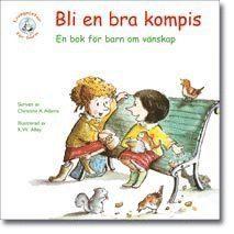 bokomslag Bli en bra kompis : en bok för barn om vänskap