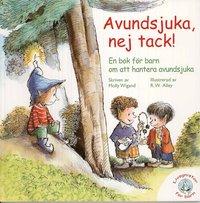 bokomslag Avundsjuka, nej tack! : en bok för barn om att hantera avundsjuka