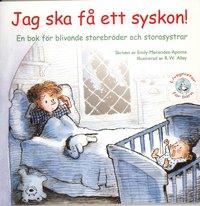 bokomslag Jag ska få ett syskon! En bok för blivande storebröder och storesystrar