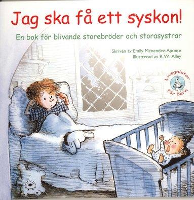 bokomslag Jag ska få ett syskon! : en bok för blivande storebröder och storasystrar