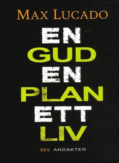 bokomslag En Gud, En plan, Ett liv
