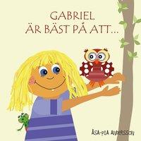 bokomslag Gabriel är bäst på att...